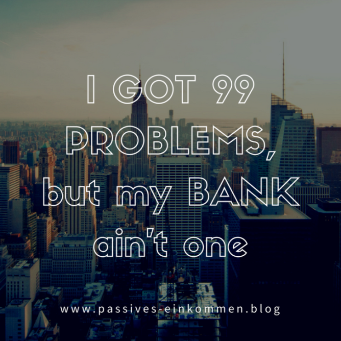 i got 99 problems but my bank aint one